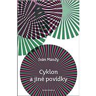 Cyklon a jiné povídky - Kniha