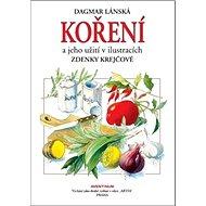 Koření a jeho užití: v ilustracích Zdenky Krejčové - Kniha