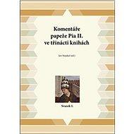 Komentáře papeže Pia II. ve třinácti knihách: Svazek 1. - Kniha