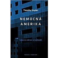 Nemocná Amerika: Lekce o zdraví a svobodě - Kniha