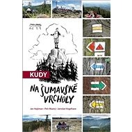Kudy na šumavské vrcholy - Kniha