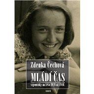 Mládí čas: Vzpomínky na léta 1926–1946 - Kniha