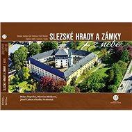 Slezské hrady a zámky z nebe - Kniha