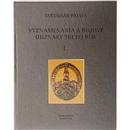 Vyznamenania a bojové odznaky Tretej ríše 1. - Kniha