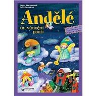 Andělé na vánoční pouti: Adventní kalendář s vystřihovánkami pro děti od tří do osmi let - Kniha