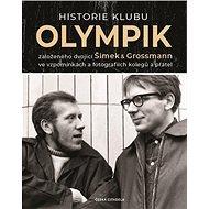Historie klubu Olympik: založeného dvojící Šimek a Grossmann ve vzpomínkách a fotografiích kolegů a  - Kniha