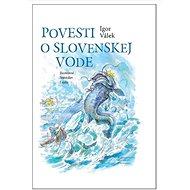 Povesti o slovenskej vode - Kniha