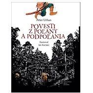 Povesti z Poľany a Podpoľania - Kniha