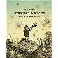 Strkhal a Necho: Cesta za Strkhalem - Kniha