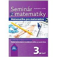 Seminár z matematiky: Matematika pre maturantov 3. časť - Kniha