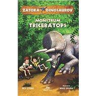 Zátoka dinosaurov• Monštrum Triceratops
