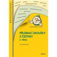 Desetiminutovky Přijímací zkoušky z češtiny: 5. třída