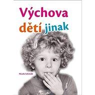Výchova dětí jinak - Kniha