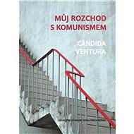 Můj rozchod s komunismem - Kniha