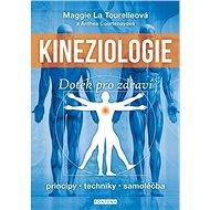 Kineziologie Dotek pro zdraví: principy, techniky, samoléčba - Kniha