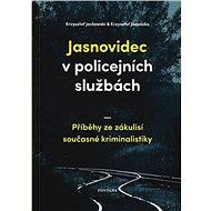 Jasnovidec v policejních službách: Příběhy ze zákulisí současné kriminalistiky