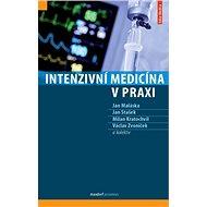 Intenzivní medicína v praxi - Kniha