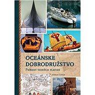 Oceánske dobrodružstvo: Príbehy veľkých plavieb