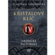Křišťálový klíč IV - Hejnické pastorále - Kniha