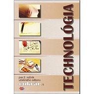 Technológia pre 2. ročník učebného odboru cukrár 1 - Kniha