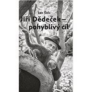 Jiří Dědeček Pohyblivý cíl - Kniha