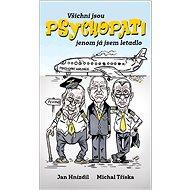 Všichni jsou PSYCHOPATI jenom já jsem letadlo - Kniha