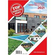TOP Rodinné domy 2021: Nejrozmanitější nabídka rodinných domů 2021