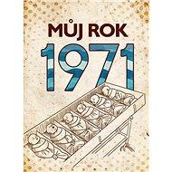 Můj rok 1971 - Kniha