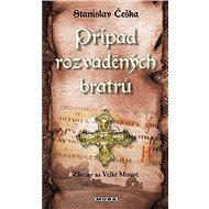 Případ rozvaděných bratrů: Zločiny na Velké Moravě - Kniha