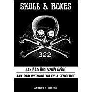 Skull & Bones: Jak řád řídí vždělávání a Jak řád vytváří války a revoluce - Kniha