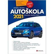 Autoškola 2021: Pravidla, značky, testy - Kniha