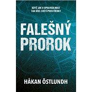Falešný prorok: Kdzž jde o spravedlnost tak účel světí prostředkz - Kniha