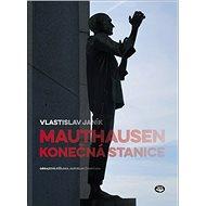 Mauthausen konečná stanice - Kniha