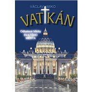 Vatikán: Odhalené hříchy Svatého města - Kniha