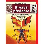 Krvavá předehra: Španělská občanská válka a zahraniční intervence 1936–1939 - Kniha