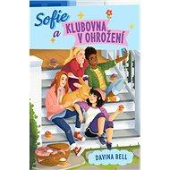 Sofie a klubovna v ohrožení - Kniha
