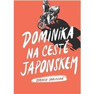 Dominika na cestě Japonskem - Kniha