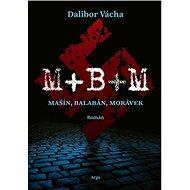 M+B+M: Mašín, Balabán, Morávek - Kniha