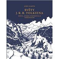 Světy J. R. R. Tolkiena: Místa, která inspirovala Středozem - Kniha