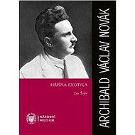 Archibald Václav Novák Hříšná exotika - Kniha