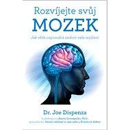 Rozvíjejte svůj mozek: Jak věda napomáhá změnit vaše myšlení - Kniha