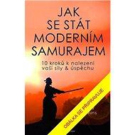 Jak se stát moderním samurajem - Kniha