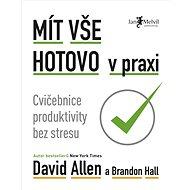 Mít vše hotovo v praxi: Cvičebnice produktivity bez stresu - Kniha