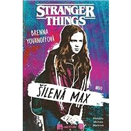 Stranger Things: Šílená Max