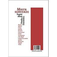 Mistr subverze: Napříč dílem Patrika Ouředníka - Kniha