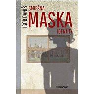 Smiešna maska identity - Kniha