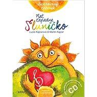 Než zapadne sluníčko Ilustrovaný zpěvník: Kniha obsahuje CD - Kniha