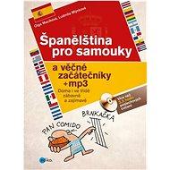 Španělština pro samouky a věčné začátečníky: Doma i ve třídě, zábavně a zajímavě + mp3 - Kniha