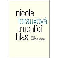 Truchlící hlas: esej o řecké tragédii - Kniha