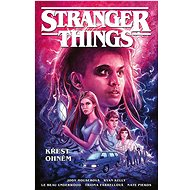 Stranger Things Křest ohněm